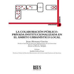 LA COLABORACION PUBLICO-PRIVADA INSTITUCIONALIZADA EN EL AMBITO URBANISTICO LOCA