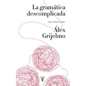 LA GRAMATICA DESCOMPLICADA (NUEVA EDICION REVISADA)