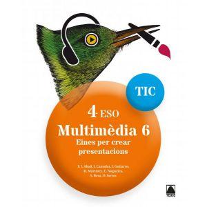 MULTIMEDIA 6 TIC 4 ESO (CATALA) (2019)