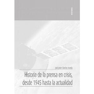 HISTORIA DE LA PRENSA EN CRISIS  DESDE 1945 HASTA LA ACTUALIDAD