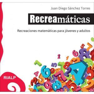 RECREAMATICAS RECREACIONES MATEMATICAS PARA JOVENES Y ADULTOS