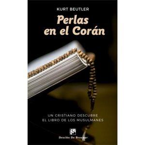 PERLAS EN EL CORAN. UN CRISTIANO DESCUBRE EL LIBRO DE LOS MUSULMANES