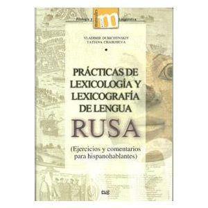 PRACTICAS DE LEXICOLOGIA Y LEXICOGRAFIA DE LENGUA RUSA