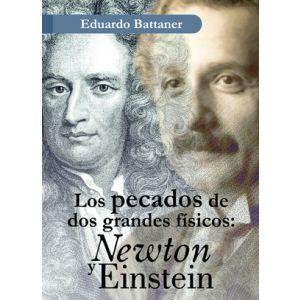 LOS PECADOS DE DOS GRANDES FISICOS: NEWTON Y EINSTEIN