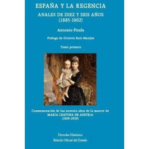 ESPAÑA Y LA REGENCIA. ANALES DE DIEZ Y SEIS AÑOS (1885-1902) 3 TOMOS
