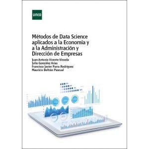 METODOS DE DATA SCIENCE APLICADOS A LA ECONOMIA Y A LA ADMINISTRACION Y DIRECCIO