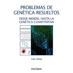 PROBLEMAS DE GENETICA RESUELTOS: DESDE MENDEL HASTA LA GENETICA CUANTITATIVA