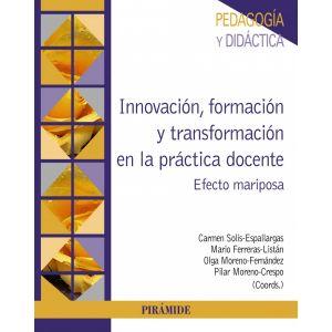INNOVACION FORMACION Y TRANSFORMACION EN LA PRACTICA DOCENTE