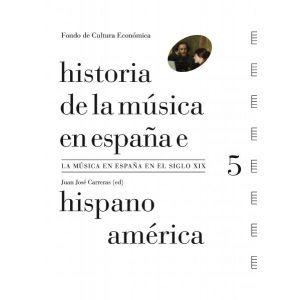 HISTORIA DE LA MUSICA EN ESPAÑA VOLUMEN 5 LA MUSICA EN ESPAÑA EN EL SIGLO XIX