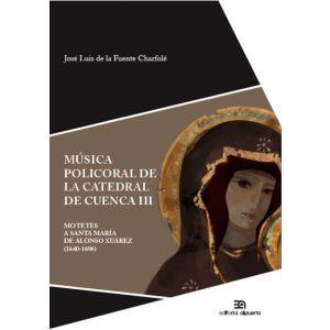 MUSICA POLICORAL DE LA CATEDRAL DE CUENCA III