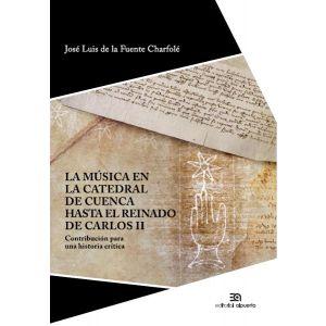 LA MUSICA EN LA CATEDRAL DE CUENCA HASTA EL REINADO DE CARLOS II