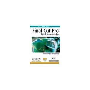 FINAL CUT PRO TECNICAS AVANZADAS INCLUYE DVD