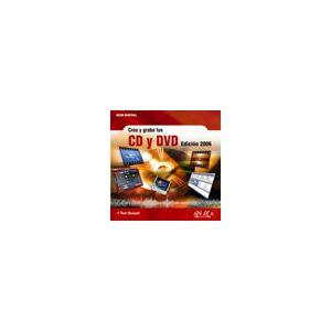 CREA Y GRABA TUS CD Y DVD EDICION 2006