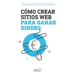 COMO CREAR SITIOS WEB PARA GANAR DINERO