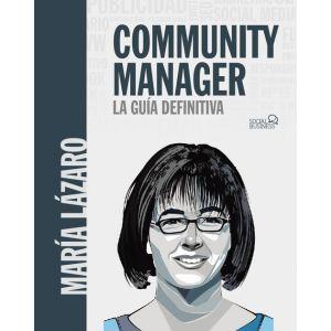 COMMUNITY MANAGER. LA GUIA DEFINITIVA