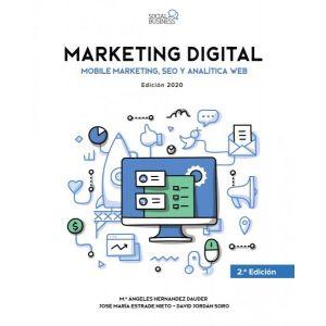 MARKETING DIGITAL. MOBILE MARKETING  SEO Y ANALITICA WEB. EDICION 2020