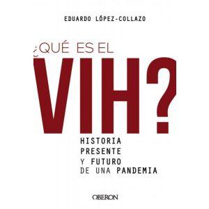¿QUE ES EL VIH? HISTORIA  PRESENTE Y FUTURO DE UNA PANDEMIA