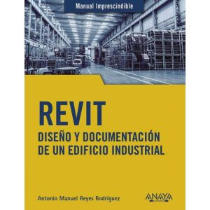 REVIT DISEÑO Y DOCUMENTACION DE UN EDIFICIO INDUSTRIAL