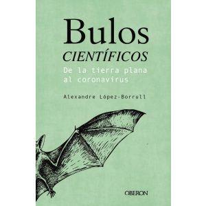 BULOS CIENTIFICOS: DE LA TIERRA PLANA AL CORONAVIRUS