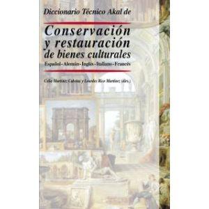 DICCIONARIO TECNICO AKAL DE CONSERVACION Y RESTAURACION DE BIENES CULTURALES
