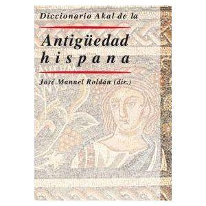 DICCIONARIO AKAL DE LA ANTIGUEDAD HISPANA