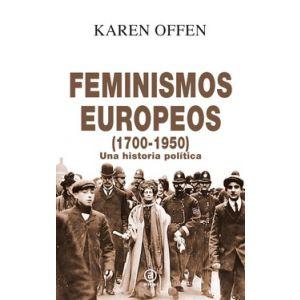 FEMINISMOS EUROPEOS 1700-1950  UNA HISTORIA POLITICA