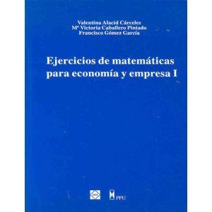 EJERCICIOS DE MATEMATICAS PARA ECONOMIA Y EMPRESA I