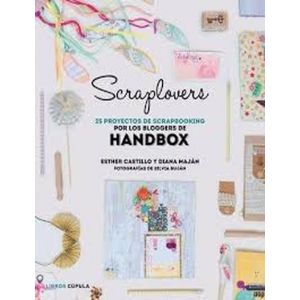 SCRAPLOVERS. 25 PROYECTOS DE SCRAPBOOKING DE LAS BLOGGERS DE HANDBOX