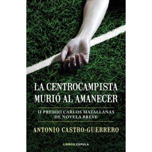 LA CENTROCAMPISTA MURIO AL AMANECER (PREMIO CARLOS