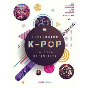 REVOLUCION K POP LA GUIA DEFINITIVA
