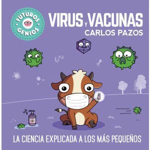 FUTUROS GENIOS 6. VIRUS Y VACUNAS
