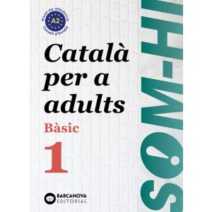SOM-HI! BÀSIC 1. CATALÀ PER A ADULTS A2