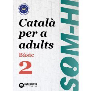 SOM-HI! BÀSIC 2. CATALÀ PER A ADULTS A2