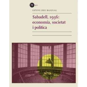 SABADELL  1936: ECONOMIA  SOCIETAT I POL'TICA