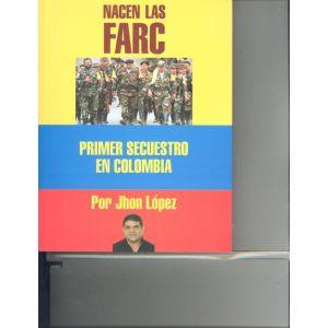 NACEN LAS FARC PRIMER SECUESTRO EN COLOMBIA