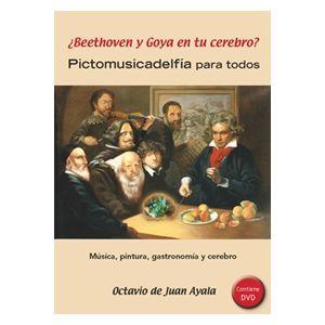 BEETHOVEN Y GOYA EN TU CEREBRO PICTOMUSICADELFIA PARA TODOS INCLUYE DVD