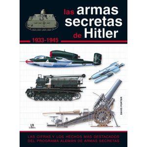 LAS ARMAS SECRETAS DE HITLER 1.933-1.945