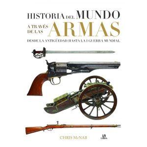 HISTORIA DEL MUNDO A TRAVES DE LAS ARMAS
