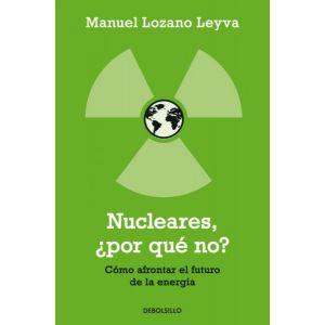 Nucleares, ¿por que no?