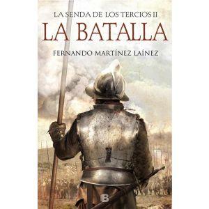 La Batalla (La senda de los Tercios 2)