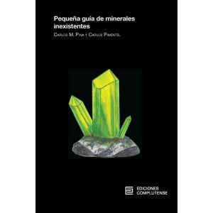 PEQUEÑA GUIA DE MINERALES INEXISTENTES