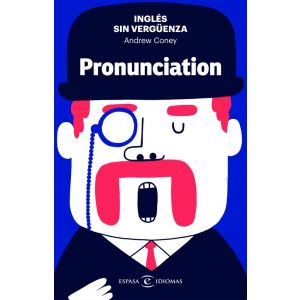 INGLES SIN VERGUENZA: PRONUNCIATION