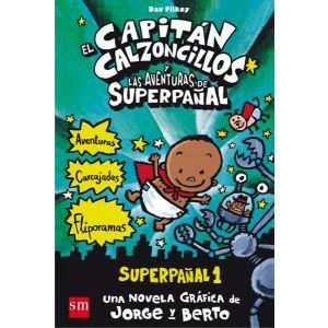 EL CAPITAN CALZONCILLOS Y LAS AVENTURAS DE SUPERPAÑAL