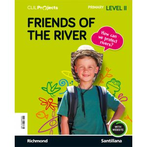CLIL PROJECTS NIV II FRIENDS OF THE RIVE