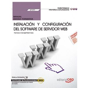 MANUAL. INSTALACION Y CONFIGURACION DEL SOFTWARE DE SERVIDOR WEB (UF1271). CERTI