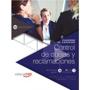 CUADERNO DE EJERCICIOS. CONTROL DE QUEJAS Y RECLAMACIONES (ADGD050PO). ESPECIALI