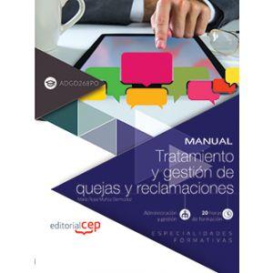 MANUAL. TRATAMIENTO Y GESTION DE QUEJAS Y RECLAMACIONES (ADGD268PO). ESPECIALIDA