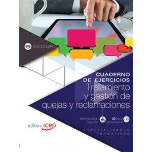 CUADERNO DE EJERCICIOS. TRATAMIENTO Y GESTION DE QUEJAS Y RECLAMACIONES (ADGD268
