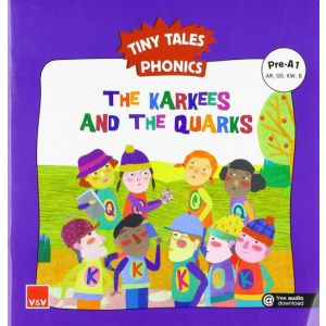 THE KARKEES AND THE QUARKS. TINY TALES PHONICS PRE-A1 (AR OO KW B)