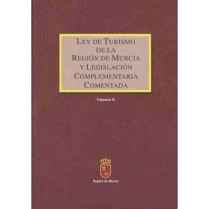LEY DE TURISMO DE LA REGION DE MURCIA Y LEGISLACION COMPLEMENTARIA COMENTADA II